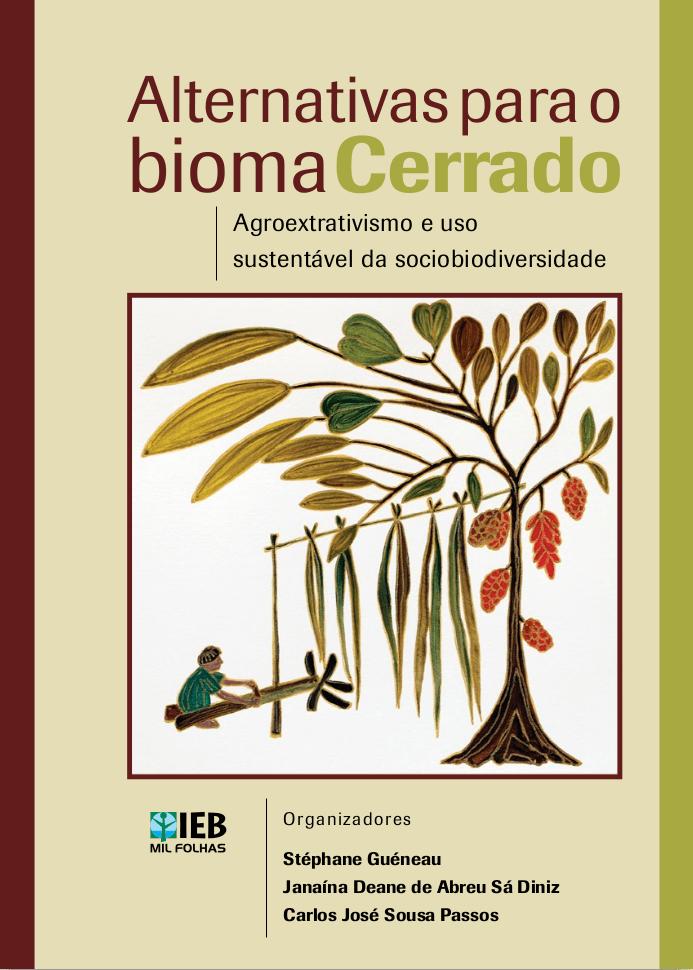 Alternativas para o bioma Cerrado - Agroextrativismo e uso sustentável da sociobiodiversidade