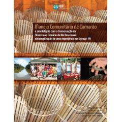 Manejo Comunitário de Camarão e sua Relação com a Conservação da Floresta no Estuário do Rio Amazonas: sistematização de uma experiência em Gurupá-PA